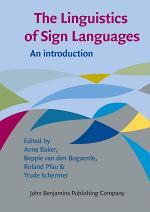 The Linguistics of Sign Languages