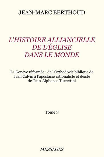 Tome 3  L HISTOIRE ALLIANCIELLE DE L   GLISE DANS LE MONDE PDF