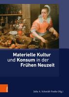 Materielle Kultur und Konsum in der Fr  hen Neuzeit PDF