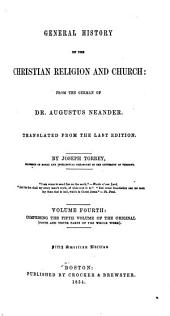 General History of the Christian Religion and Church: From the German of Dr. Augustus Neander, Volume 4