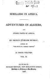 Semilasso in Africa: Adventures in Algiers, and Other Parts of Africa, Volume 2