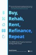 Buy  Rehab  Rent  Refinance  Repeat