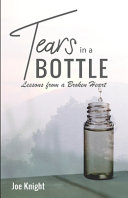 Tears In A Bottle  Lessons From A Broken Heart Book