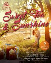 Sweet Tea & Sunshine: 9 Deep South Romances