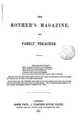 The Mother's magazine, ed. by mrs. A.G. Whittelsey. [Continued as] The Mother's magazine and family preacher