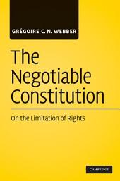 The Negotiable Constitution: On the Limitation of Rights