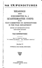 War Expenditures: Hearings Before Subcommittee No. 4 (Quartermaster Corps) ... Sixty-sixth Congress ... on War Expenditures ..