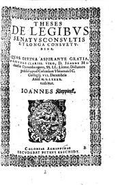 Theses De Legibvs Senatvs Consvltis Et Longa Consvetvdine ... 7. Decembris Anni 1590. ... Ioannes Kleppinck: Volume 2