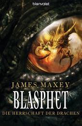 Blasphet: Die Herrschaft der Drachen