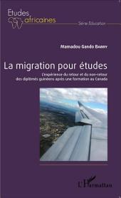 La migration pour études: L'expérience du retour et du non-retour des diplômés guinéens après une formation au Canada