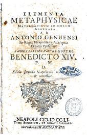 Elementa metaphysicae mathematicum in morem adornatorum ab Antonio Genuensi ..: 1, Volume 1