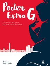 Poder Extra G: O caminho do amor pode ter muitas curvas