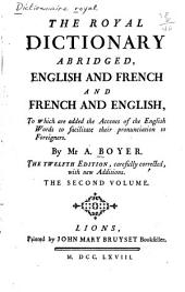 Dictionnaire royal, françois-anglois et anglois-françois, en abrégé: Avec des accents pour faciliter aux étrangers la prononciation de la langue angloise, Volume2