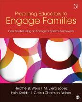 Preparing Educators to Engage Families: Case Studies Using an Ecological Systems Framework, Edition 3
