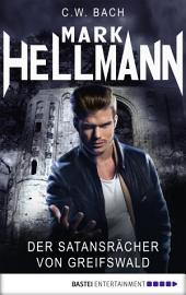 Mark Hellmann 03: Der Satansrächer von Greifswald
