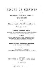 Record of Services of the Honourable East India Company's Civil Servants in the Madras Presidency, from 1741 to 1858