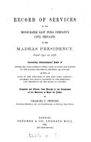 Record of Services of the Honourable East India Company s Civil Servants in the Madras Presidency  from 1741 to 1858 PDF