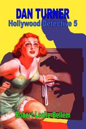 Dan Turner, Hollywood Detective #5