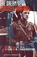 The Dream of Civilized Warfare PDF