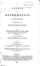 A Course of Mathematics: In Two Volumes. For the Use of the Royal Military Academy, Volume 2