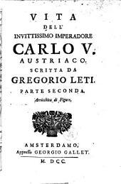 Vita dell' invittissimo imperadore Carlo V. Austriaco: Volume 2
