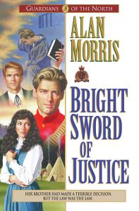 Bright Sword of Justice  Guardians of the North Book  3  PDF