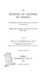 The Witness of History to Christ: Five Sermons Preached Before the University of Cambridge : Being the Hulsean Lectures for the Year 1870