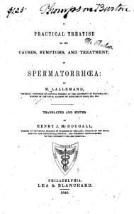 A Practical Treatise on the Causes  Symptoms  and Treatment of Spermatorrh  a PDF