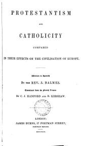 Protestantism and Catholicity compared in their effects on the civilisation of Europe, tr. from the Fr. version by C.J. Hanford and R. Kershaw
