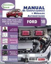 Manual de computadoras y módulos automotrices: Ford Fiesta 2008 Motor 1.6 Lts. PCM con 2 conectores de 46 terminales