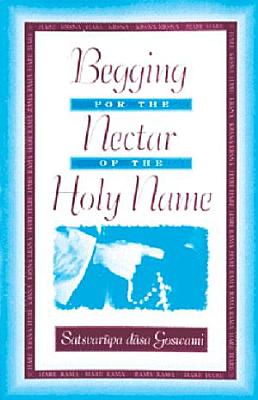 Begging for the Nectar of the Holy Name PDF