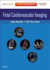 Fetal Cardiovascular Imaging E-Book: Expert Consult Premium