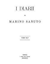 I diarii di Marino Sanuto: Volume 45