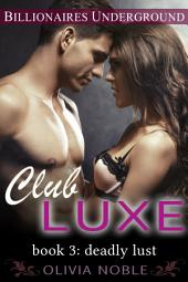 Club Luxe 3: Deadly Lust