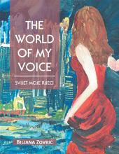 THE WORLD OF MY VOICE: SVIJET MOJE RIJEEI