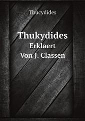 Thukydides: Erklaert Von J. Classen