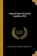 Code Of Laws Of South Carolina  1912 PDF