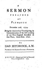 A sermon [on Gen. i. 31] preached at Plymouth, December 22nd, 1774 ... in commemoration of the first landing of our New-England ancestors in that place, etc