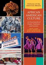 African American Culture: An Encyclopedia of People, Traditions, and Customs [3 volumes]