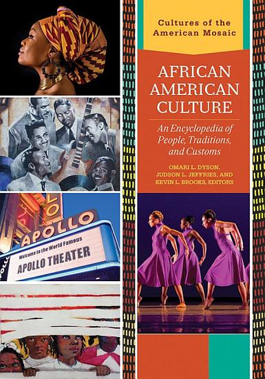 African American Culture  An Encyclopedia of People  Traditions  and Customs  3 volumes  PDF