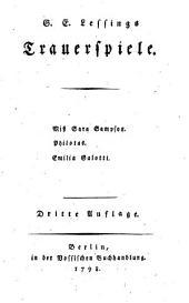 G. E. Lessings Trauerspiele: Miss Sara Sampson. Philotas. Emilia Galotti..