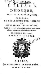L'Iliade d'Homere: avec des Remarques précédé de rèflexions sur homere et sur la traducion des poëtes