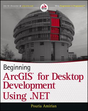 Beginning ArcGIS for Desktop Development using  NET