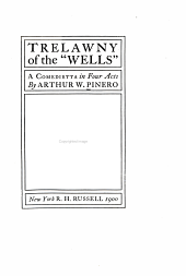 "Trelawny of the ""Wells"": A Comedietta in Four Acts"