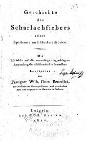Geschichte des Scharlachfiebers: seiner Epidemie und Heilmethoden. Mit Rücksicht auf die neuerdings vorgeschlagene Anwendung der Abführmittel in demselben