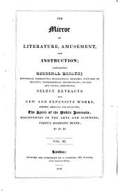 The Mirror of Literature, Amusement, and Instruction: Volume 11