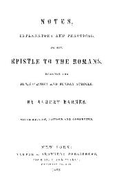 NOTES, EXPLANATORY AND PRACTICAL, ON THE EPISTLE TO THE ROMANS.