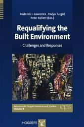 Requalifying the Built Environment: Challenges and Responses