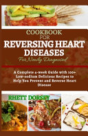 Cookbook for Reversing Heart Diseases for Newly Diagnosed Book