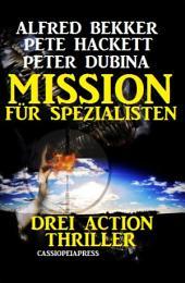 Mission für Spezialisten: Drei Action Thriller: Cassiopeiapress Spannung